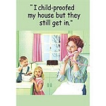 Childproof my House Greeting Card