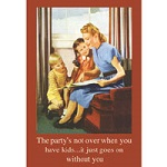 Party not over Greeting Card