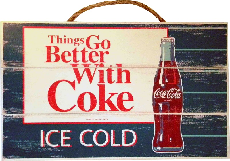 Coca Cola Things Go Better Sign Coca Cola Wotever